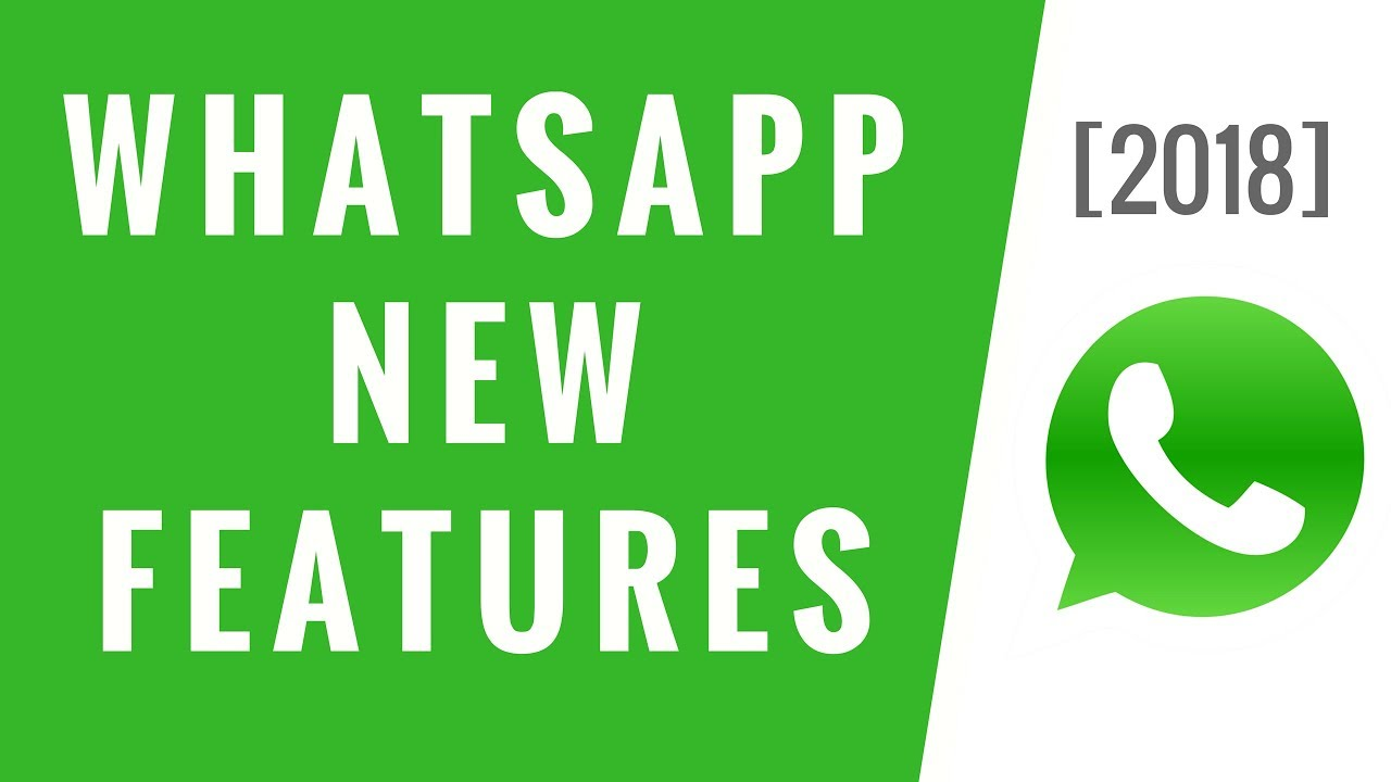 WhatsApp New features added in 2018: Big updates you should know
