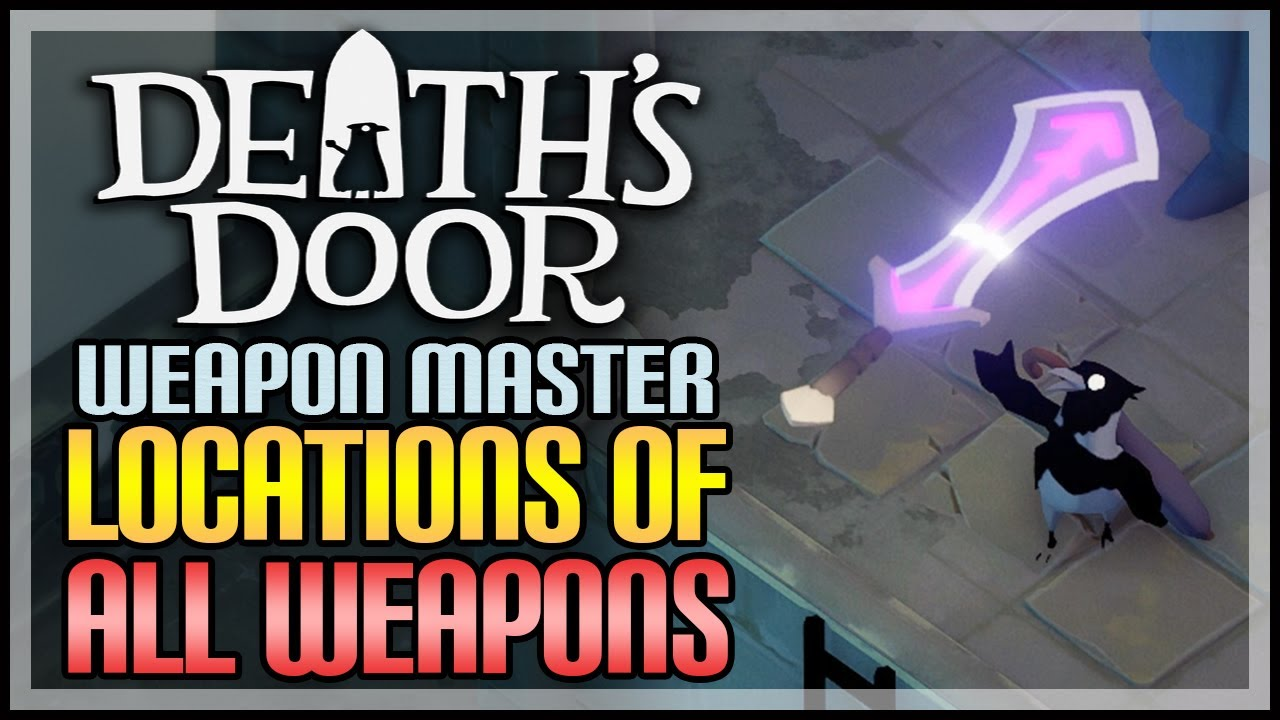 Death's Door Complete Guide: Where to find every weapon